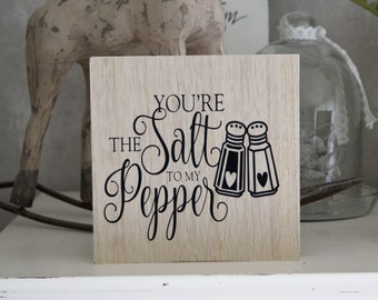 Wood sign Youre the Salt to my Pepper