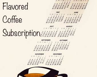 Flavored coffee monthly subscription