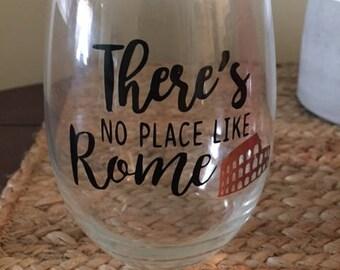 No Place like Rome Wine Glass