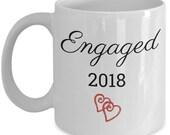 Engaged 2018 Mug | Bride to Be Mug | Newly Engaged Gift | Fiance' Mug |Sentimental Keepsake Engagement Gifts for a Girlfriend Daughter