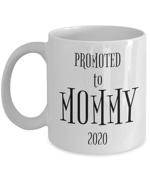 Promoted to mommy Est 2020 Moms Gift First Time mom Coffee Cup 11oz