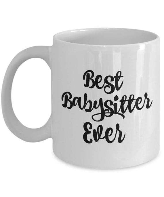 Best Babysitter Ever Mug Gifts Coffee