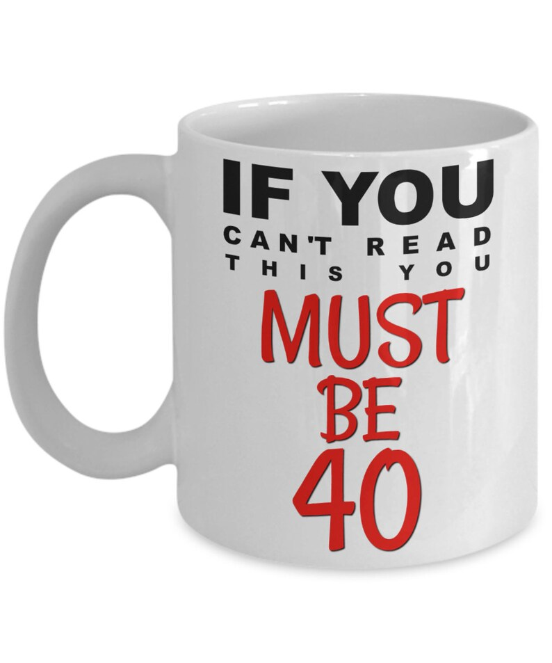 40th Birthday Mug Bday Gag Gifts