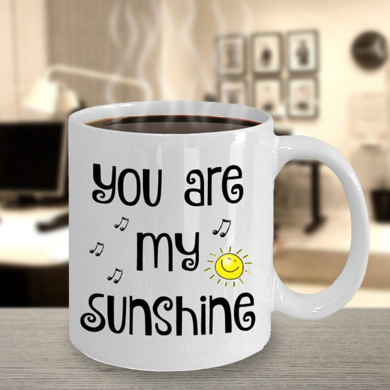 You Are My Sunshine Mug Sentimental Gifts For Him