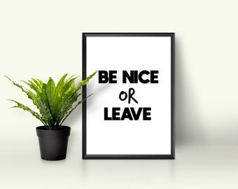 A5 Be Nice or Leave Print // Typography Print // Home Print // Monochrome Print