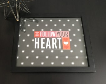 Follow Your Heart-Framed Inspirational Quote, Wall Decor, Kids Room Decor, Valentine's Day Gift, Office Decor, Dorm Decor, Girls Room Decor