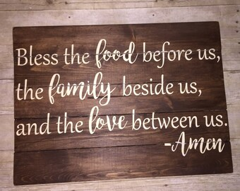 Bless the food before us, the family beside us and the love between us -amen. rustic wood sign
