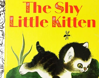 The Shy Little Kitten book.  Gustaf Tenggren.  Cathleen Schurr.  Little Golden Book circa 1974 - V printing.