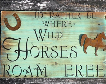 Wild Horses Rustic Quote Sign, Distressed Wood Horse Farm Painting, Horse Lover's Rustic Wood Sign, Equine Wall Decor Wild Horses Sign