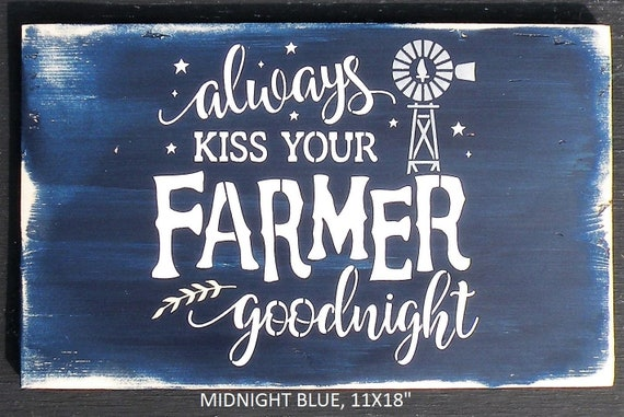 Windmill Farm Painting Handmade Always Kiss Your Farmer Goodnight Rustic Blue Stained Pine Wood Sign Hand