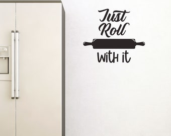 Just Roll With It Kitchen Wall Sticker Quote