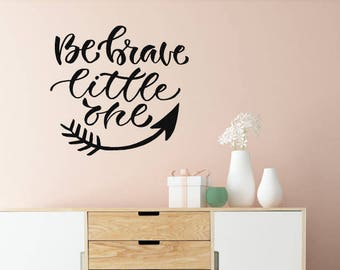 Be Brave Little One Nursery Wall Sticker Quote