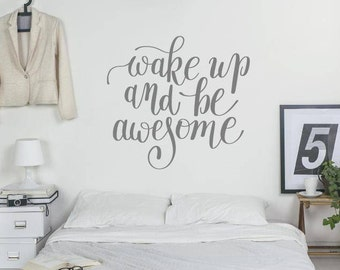 Bedroom Wall Sticker Quote - Wake Up And Be Awesome