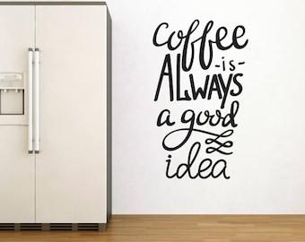 Coffee Is Always a Good Idea Wall Sticker