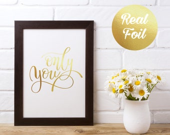 Real Foil Print Quote - Only You