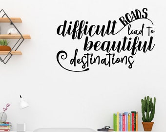 Difficult Roads Wall Sticker Quote