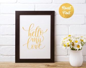 Gold Foil Print Quote - Hello My Love