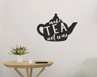 Make Tea Not War Kitchen/Dining Wall Sticker Quote