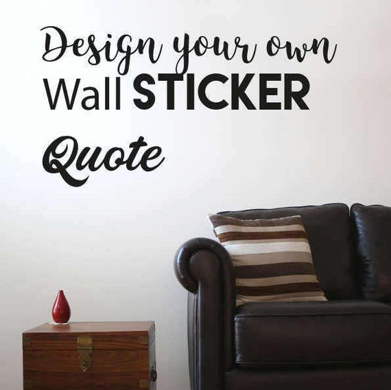 Design Your Own Wall Sticker Quote Create Your Own Wall | Etsy