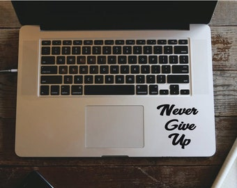 Macbook Air Pro Decal Never Give Up, Motivational Quote - Removable Vinyl Laptop/iPad Stickers Christmas Gift