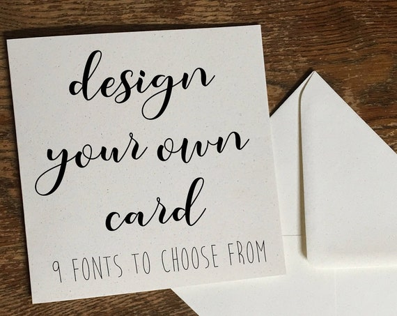 Design your own card, bespoke card, custom wedding card, create a card, bespoke birthday card, personalised card, create your card design