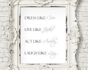 ce7c88a5bae7 Dress Like Coco Live Like Jackie Act Like Audrey Laugh Like Lucy Print -  Chanel Poster