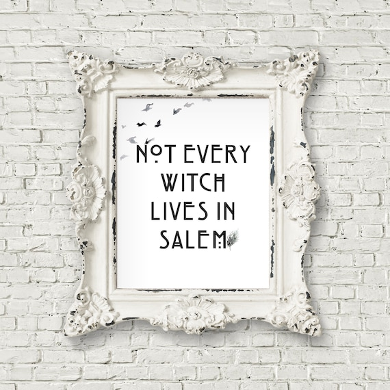 Not Every Witch Lives in Salem Print - Witch Decor, Grey Decor, Goth Vanity  Decor, Witch Decor, Charmed Decor, Witch Art Prints (#319)