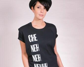Che Neh Neh Nehhh Tee (Black)