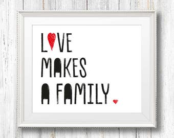Love Makes a Family Framed Print, Wedding Gift, Family Print, Love Print, Heart, Family Gift, Wall Decor, A4/A3, Adoption Gift