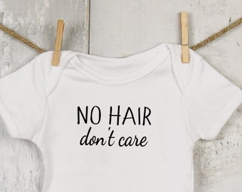 No Hair Don't Care Short Sleeve Onesie Bodysuit- Baby Clothing - Funny Onesies - 6-9 Months - Baby Shower Gift - Funny Baby Gift - Bodysuit