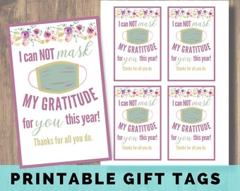 I Can Not Mask My Gratitude Gift Tag, Teacher Gift, Staff Appreciation, Thank You Card, Essential Worker, Appreciation Week, Administrative