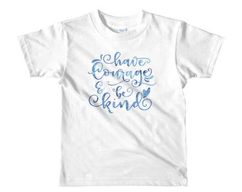 Have courage and be kind Cinderella Short sleeve kids t-shirt