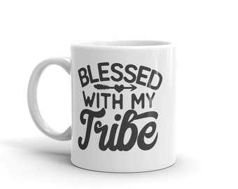 Blessed with my tribe Mug