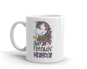 I am Freakin' Magical Unicorn Magic Magestic CoffeeMug