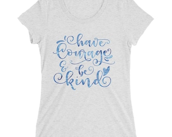 Have courage and be kind Cinderella Ladies' short sleeve t-shirt
