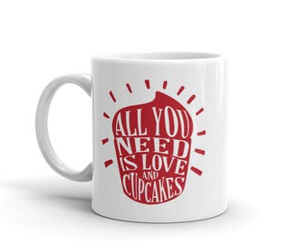 All you need is love and cupcakes Mug