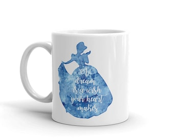 Cinderella Silhouette Blue Watercolor A Dream is a Wish your heart makes Mug