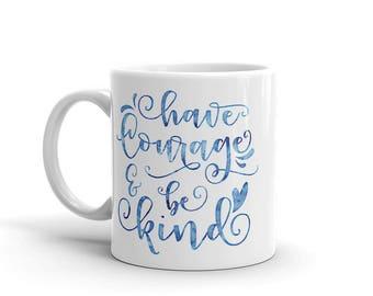 Have courage and be kind Cinderella coffee Mug