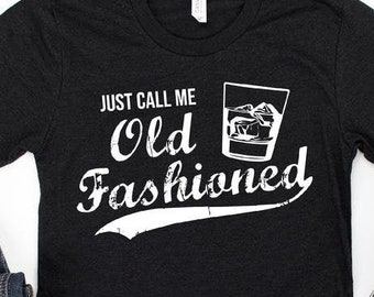 Just call me old fashioned t-shirt. Wisconsin graphic tee. Northwoods shirt. Supper club tee. Farmhouse style. Up north. Friday fish fry