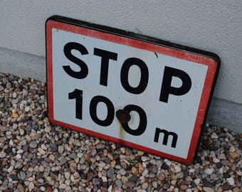 Enameled Stop sign to 100 m vintage industrial