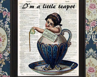 I'm a little Teapot Victorian Tea Party Girl pouring out Tea Cup Ephemera home kitchen wall decor Upcycled Vintage Dictionary Page Wall Art