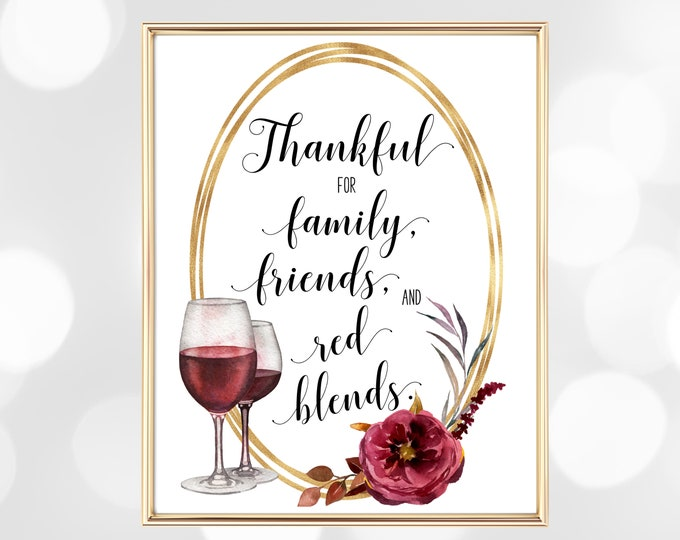 Red Wine Fall Decor Printable, Friendsgiving Printable Thanksgiving Sign, Thankful for Family Friends and Red Blends Funny Wine Fall Print