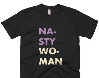 Nasty Women Shirt, Nasty Woman T Shirt, Hillary Clinton Tee,Nasty Tshirt, Feminist Shirt, Nasty Woman Tee, Such a Nasty Woman T Shirt, Gift