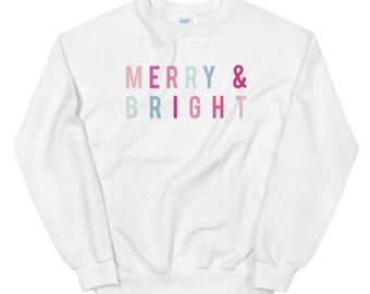 Merry & Bright — Sweatshirt
