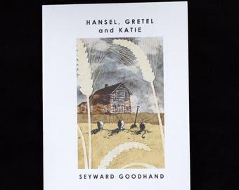 Hansel, Gretel and Katie by Seyward Goodhand