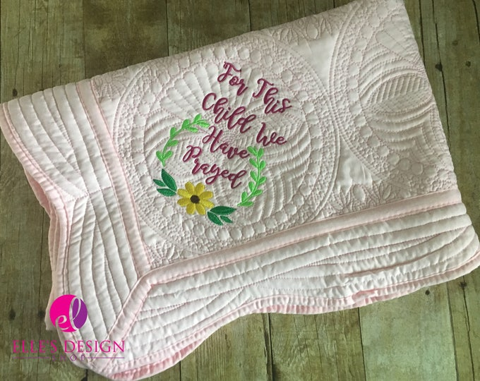 Featured listing image: For This Child We Have Prayed Embroidered Baby Quilt For Girl with Sunflower and Laurel Wreath!