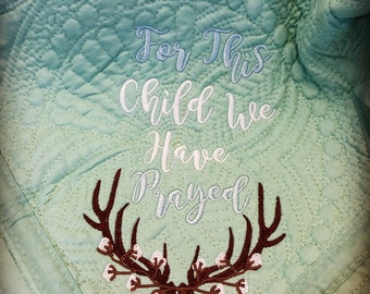 Mint For This Child We Have Prayed Embroidered Baby Quilt For Baby Boy with Deer Antlers