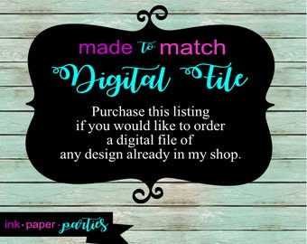 Digital File ~ For Any Design Available In My Shop