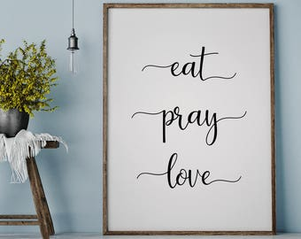 Eat Pray Love Wall | Kitchen Decor | Dining Room Sign | Hostess Gift | Wall Decor