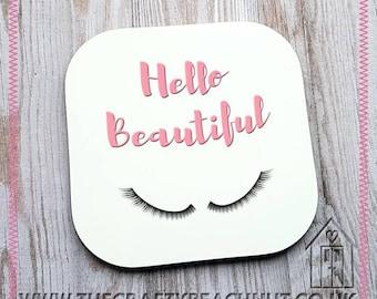 Hello Beautiful Glossy Coaster - Tea - Coffee - Hot Chocolate. Great Gift - Eyelashes - Pink - Mum - Sister - Girlfriend - Wife. UK Seller